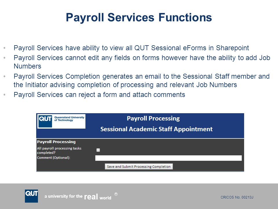 CRICOS No. 00213J a university for the world real R Payroll Services Functions Payroll Services have ability to view all QUT Sessional eForms in Share