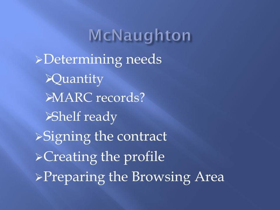  Determining needs  Quantity  MARC records.