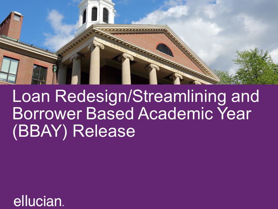 Loan Redesign/Streamlining and Borrower Based Academic Year (BBAY) Release Text