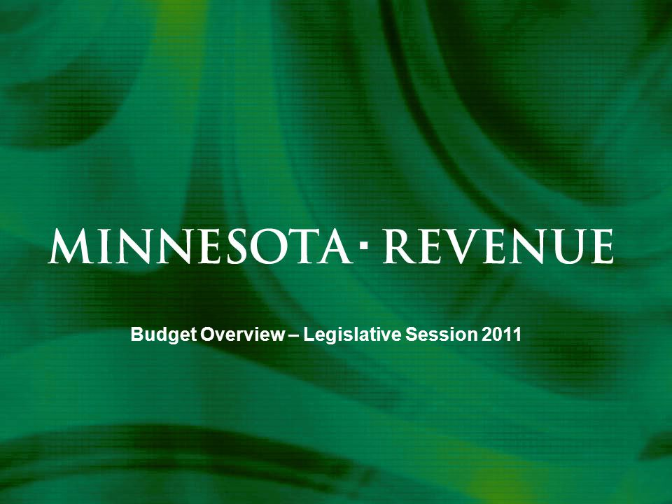 Budget Overview – Legislative Session 2011