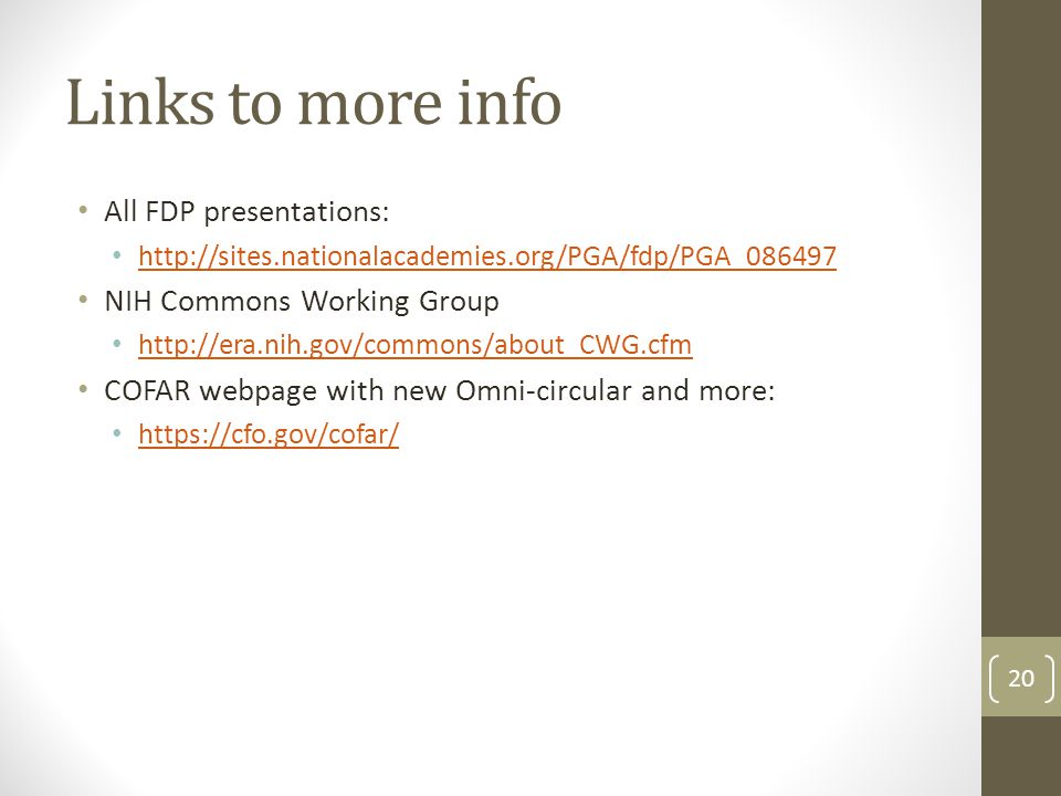 All FDP presentations: http://sites.nationalacademies.org/PGA/fdp/PGA_086497 NIH Commons Working Group http://era.nih.gov/commons/about_CWG.cfm COFAR