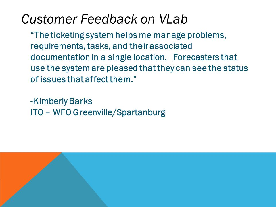 "Customer Feedback on VLab ""The ticketing system helps me manage problems, requirements, tasks, and their associated documentation in a single location"