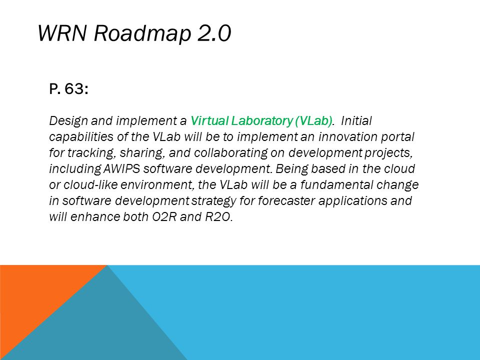 WRN Roadmap 2.0 P. 63: Design and implement a Virtual Laboratory (VLab). Initial capabilities of the VLab will be to implement an innovation portal fo