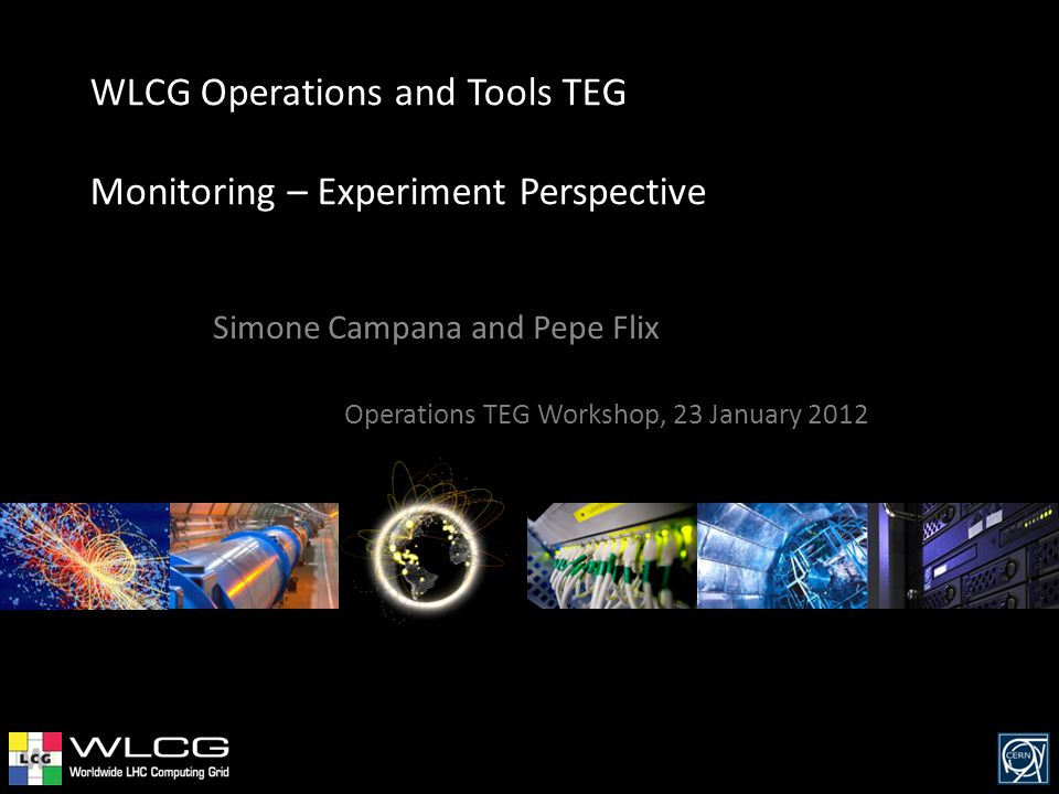WLCG Operations and Tools TEG Monitoring – Experiment Perspective Simone Campana and Pepe Flix Operations TEG Workshop, 23 January 2012