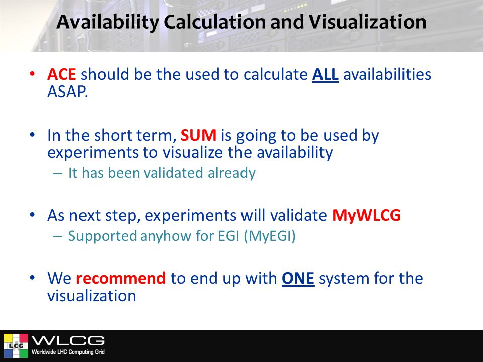 Availability Calculation and Visualization ACE should be the used to calculate ALL availabilities ASAP.