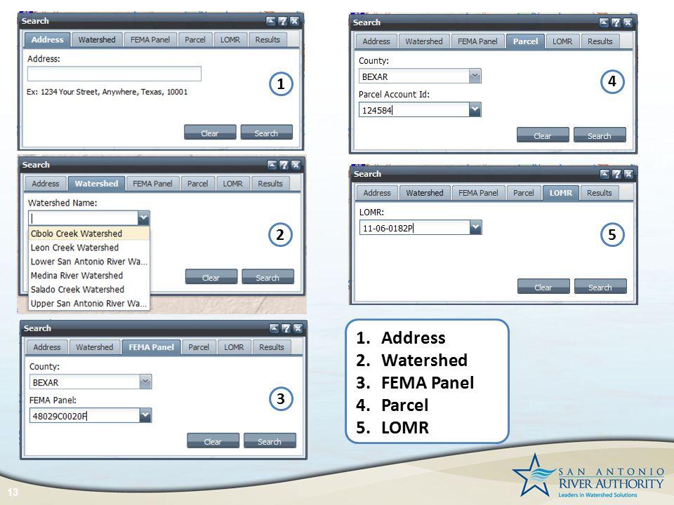 13 1.Address 2.Watershed 3.FEMA Panel 4.Parcel 5.LOMR 1 2 3 4 5