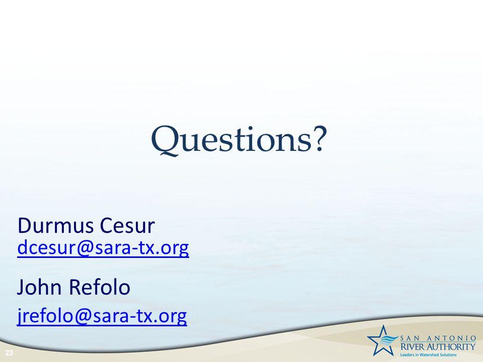 Questions? 23 Durmus Cesur dcesur@sara-tx.org John Refolo jrefolo@sara-tx.org