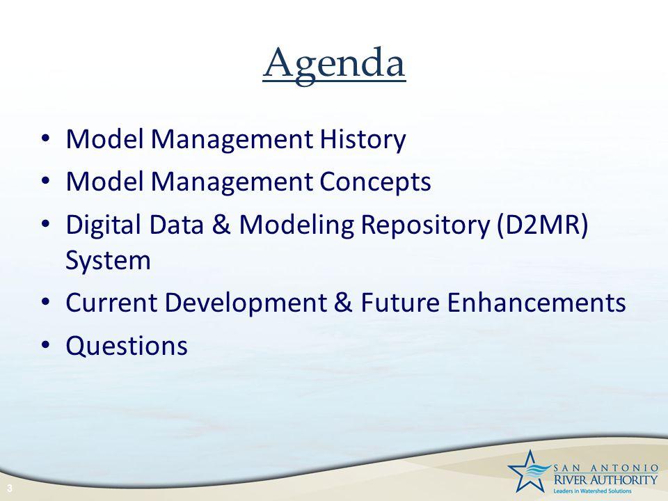 Agenda Model Management History Model Management Concepts Digital Data & Modeling Repository (D2MR) System Current Development & Future Enhancements Q