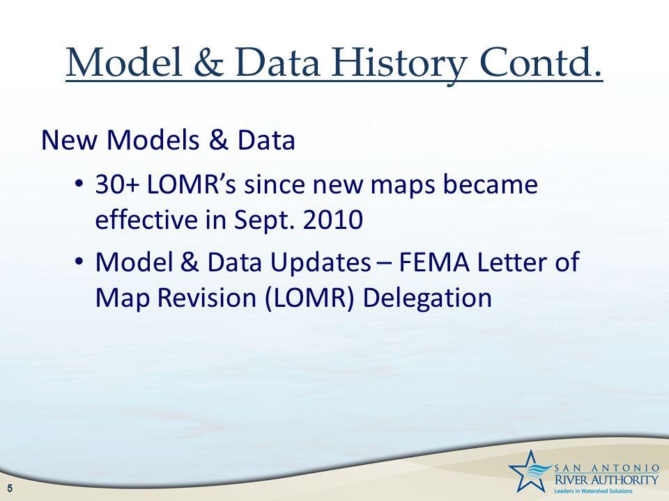 Model & Data History Contd. New Models & Data 30+ LOMR's since new maps became effective in Sept. 2010 Model & Data Updates – FEMA Letter of Map Revis