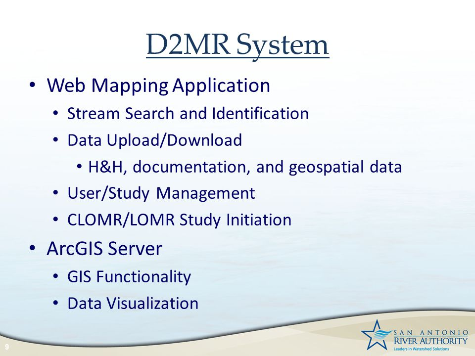 D2MR System 9 Web Mapping Application Stream Search and Identification Data Upload/Download H&H, documentation, and geospatial data User/Study Managem