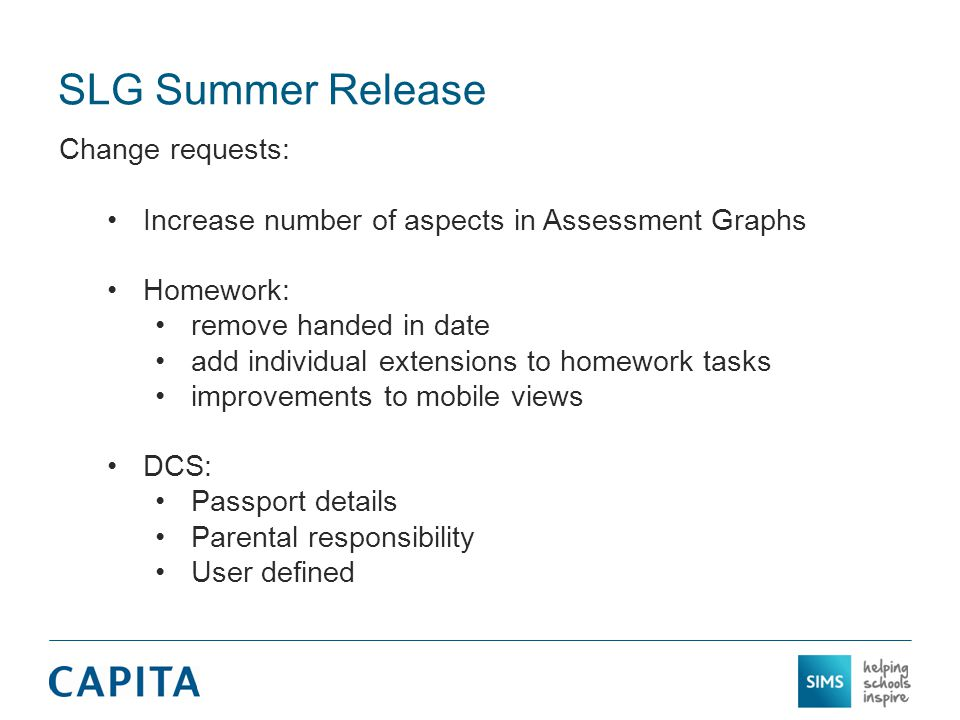 SLG Summer Release Change requests: Increase number of aspects in Assessment Graphs Homework: remove handed in date add individual extensions to homew
