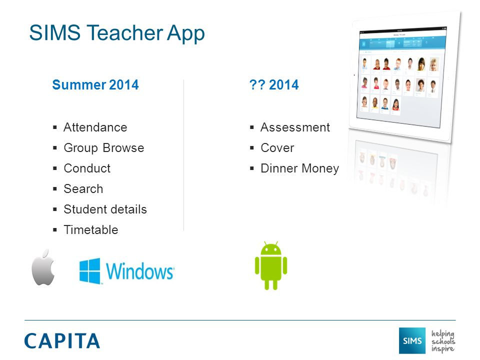 SIMS Teacher App Summer 2014  Attendance  Group Browse  Conduct  Search  Student details  Timetable ?? 2014  Assessment  Cover  Dinner Money