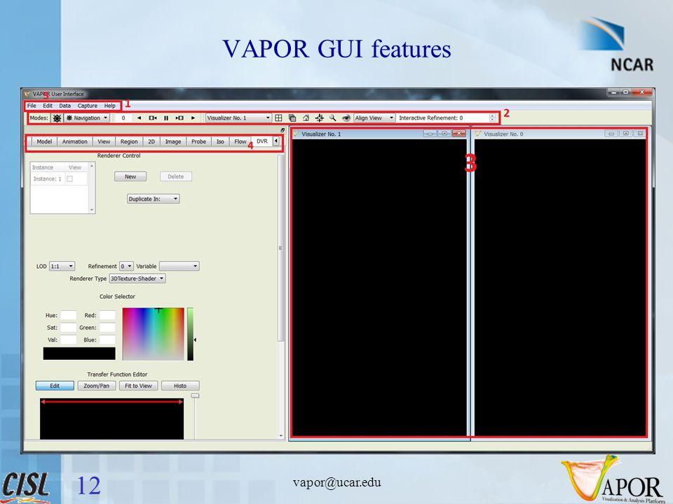 VAPOR GUI features vapor@ucar.edu 12