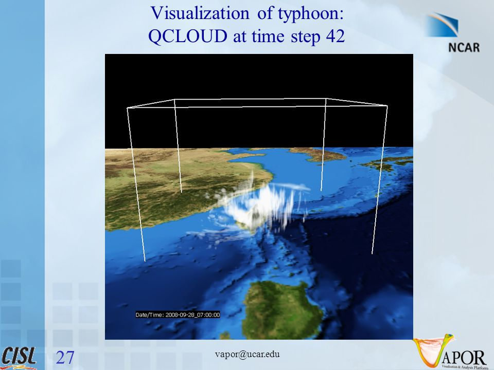 vapor@ucar.edu Visualization of typhoon: QCLOUD at time step 42 27