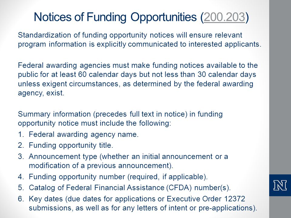 Notices of Funding Opportunities (200.203)200.203 Standardization of funding opportunity notices will ensure relevant program information is explicitl