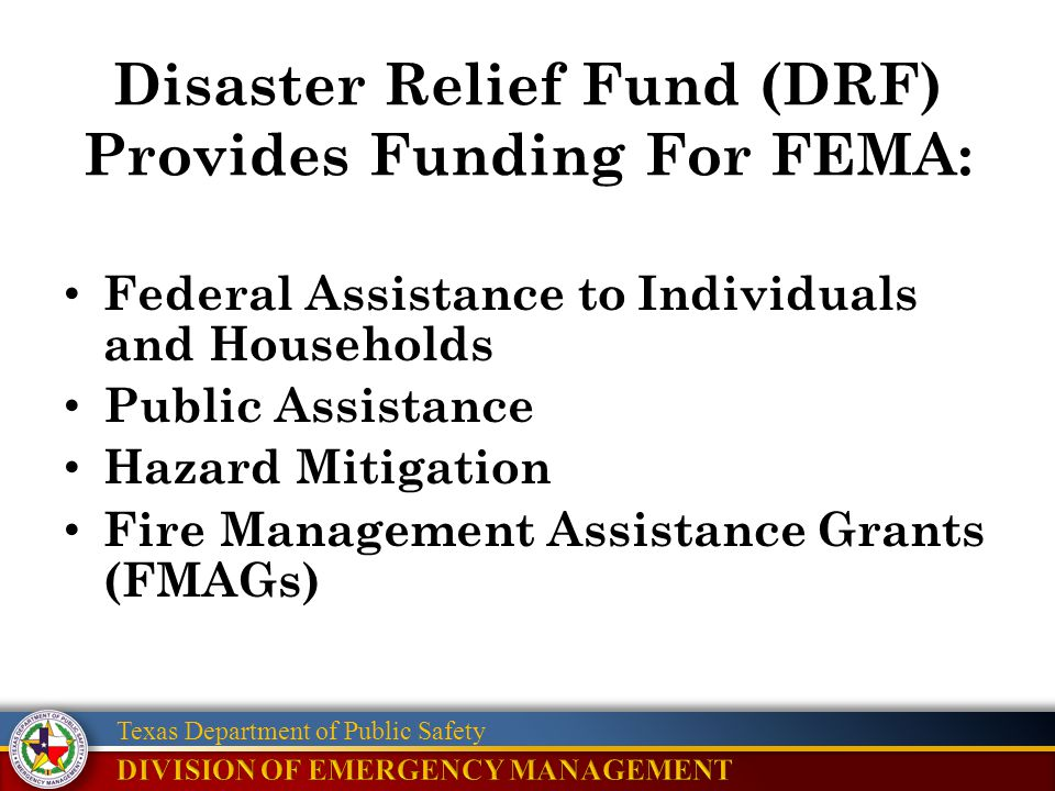 Texas Department of Public Safety Federal Assistance to Individuals and Households Public Assistance Hazard Mitigation Fire Management Assistance Gran