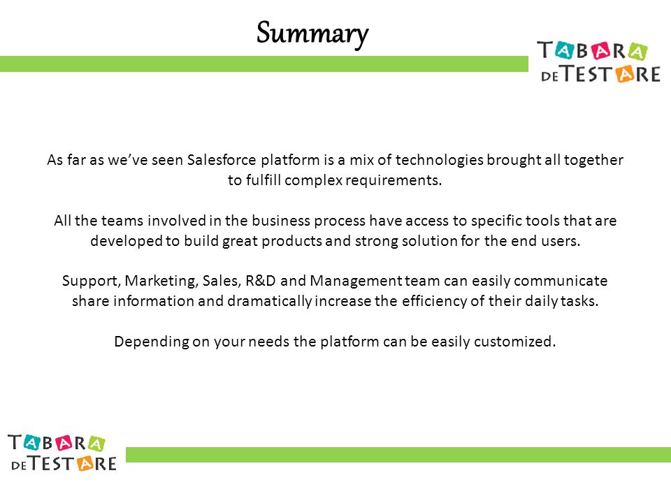 Summary As far as we've seen Salesforce platform is a mix of technologies brought all together to fulfill complex requirements.