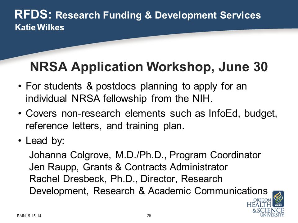 RFDS: Research Funding & Development Services NRSA Application Workshop, June 30 For students & postdocs planning to apply for an individual NRSA fellowship from the NIH.