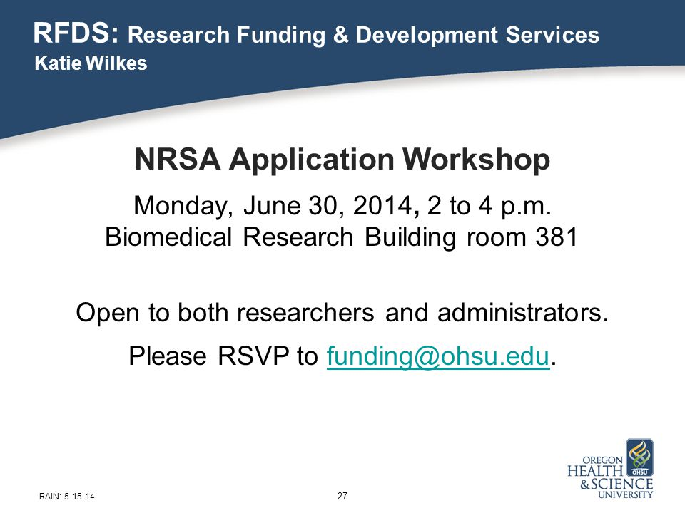 RFDS: Research Funding & Development Services NRSA Application Workshop Monday, June 30, 2014, 2 to 4 p.m.