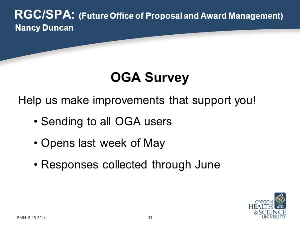 RGC/SPA: (Future Office of Proposal and Award Management) OGA Survey Help us make improvements that support you.