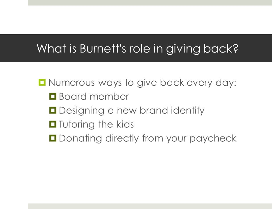 What is Burnett s role in giving back.
