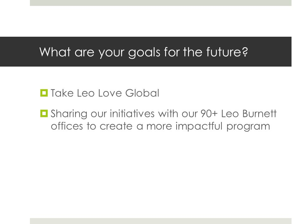 What are your goals for the future.