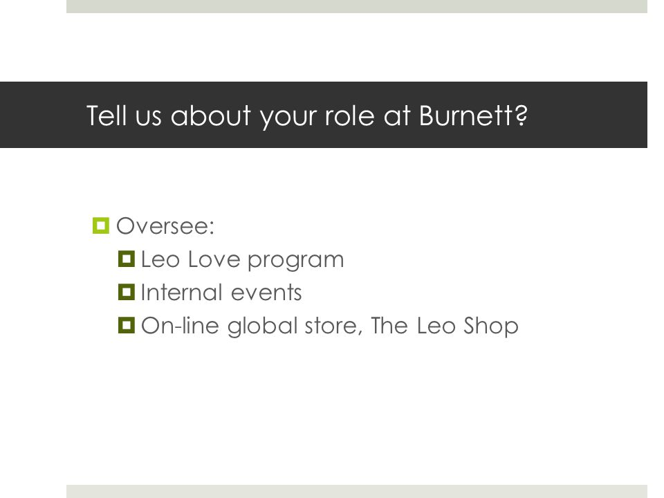 Tell us about your role at Burnett.