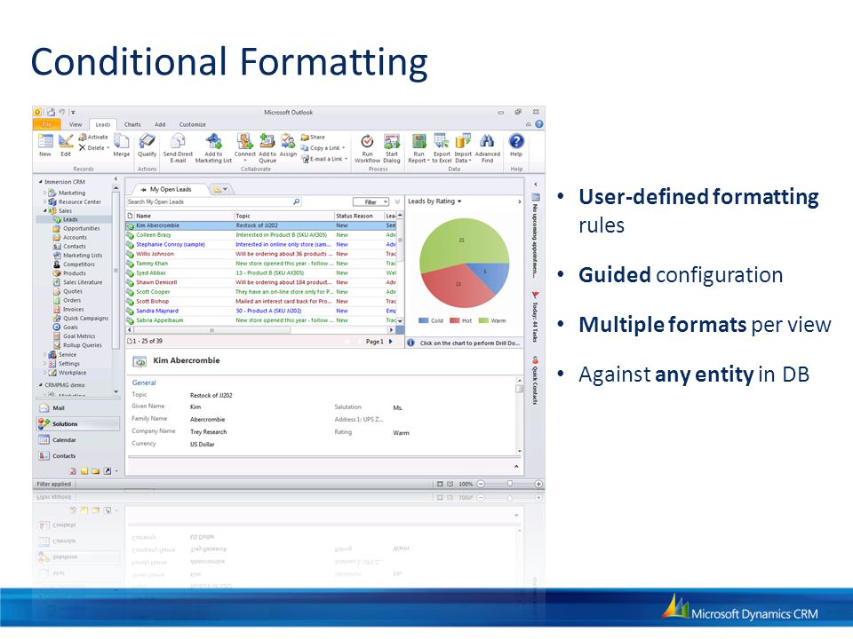 Conditional Formatting User-defined formatting rules Guided configuration Multiple formats per view Against any entity in DB