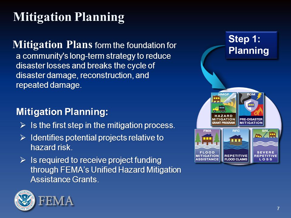Mitigation Planning Mitigation Plans form the foundation for a community's long-term strategy to reduce disaster losses and breaks the cycle of disast
