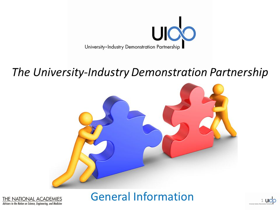 General Information The University-Industry Demonstration Partnership 1