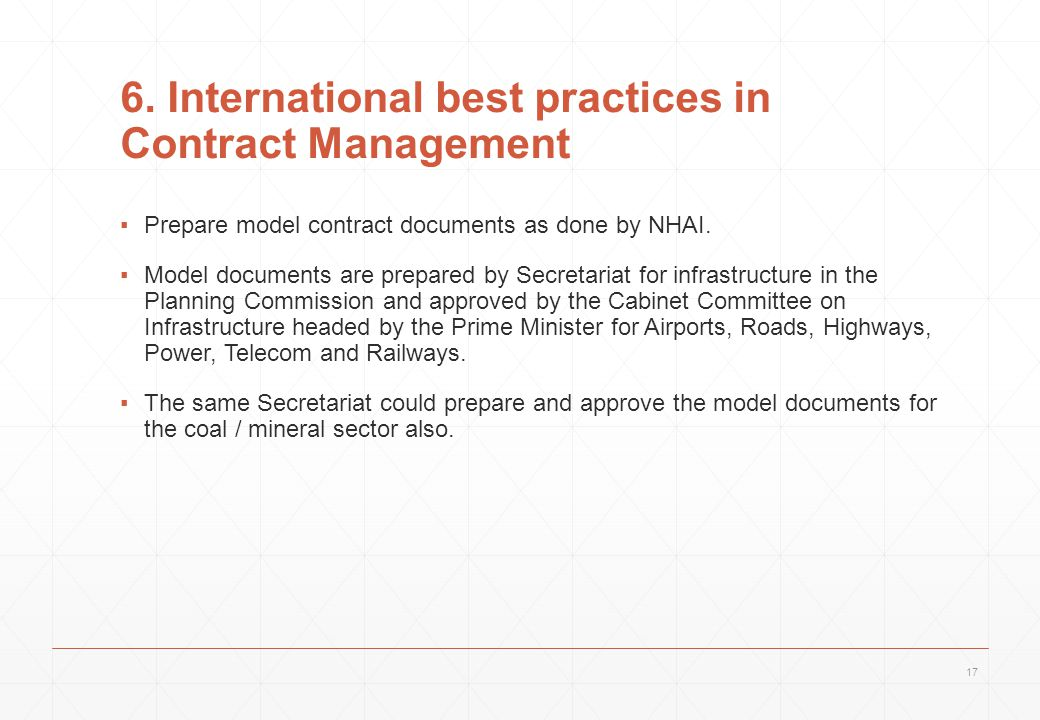 6. International best practices in Contract Management ▪Prepare model contract documents as done by NHAI. ▪Model documents are prepared by Secretariat