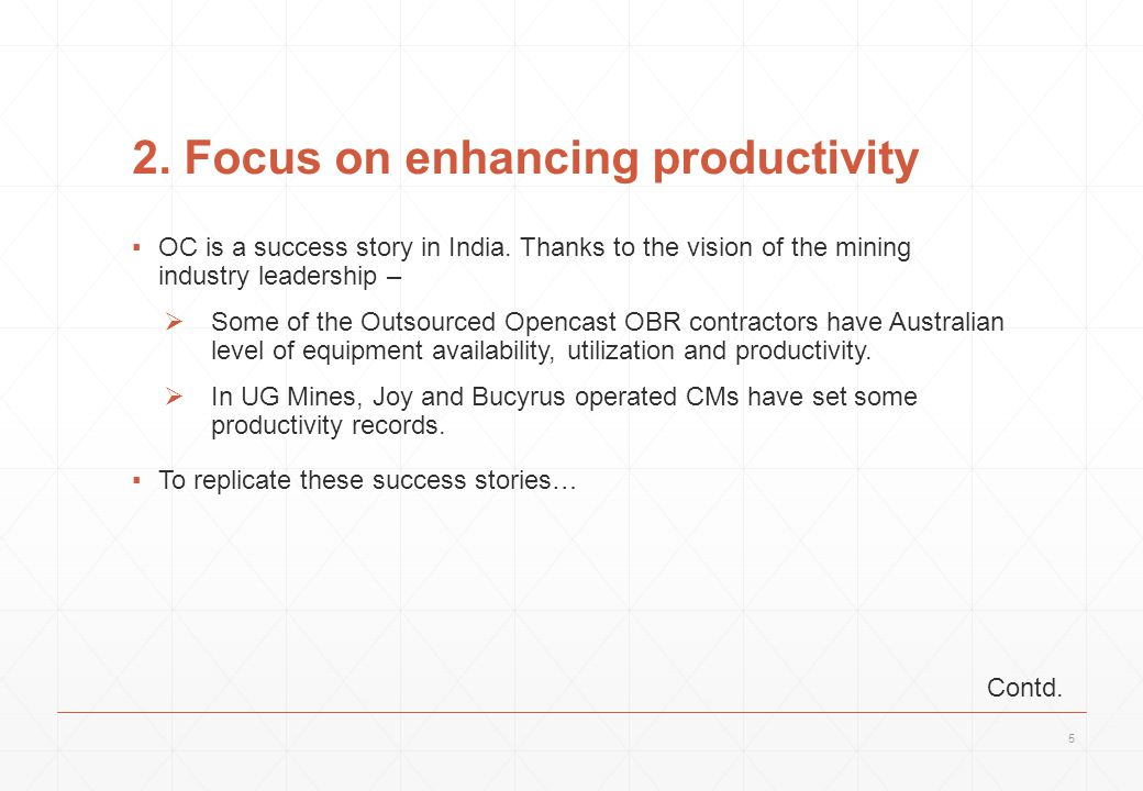 2. Focus on enhancing productivity ▪OC is a success story in India. Thanks to the vision of the mining industry leadership –  Some of the Outsourced