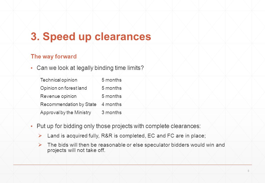 3. Speed up clearances The way forward ▪Can we look at legally binding time limits.