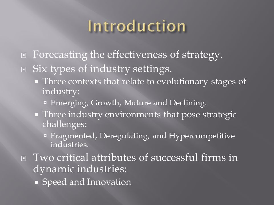  New industries present new opportunities. Immature technologies.