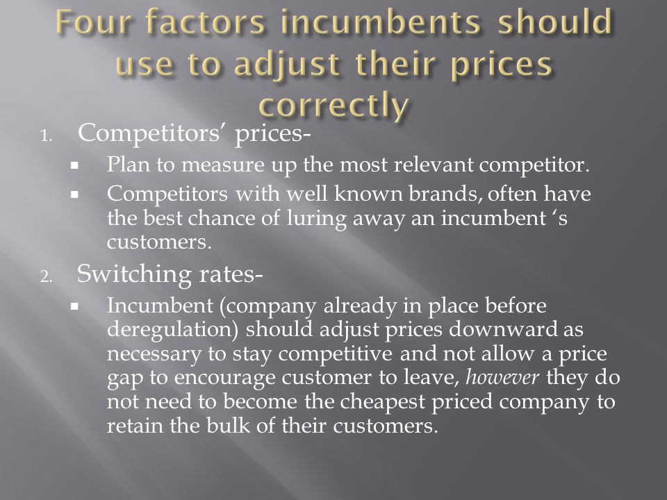 1. Competitors' prices-  Plan to measure up the most relevant competitor.