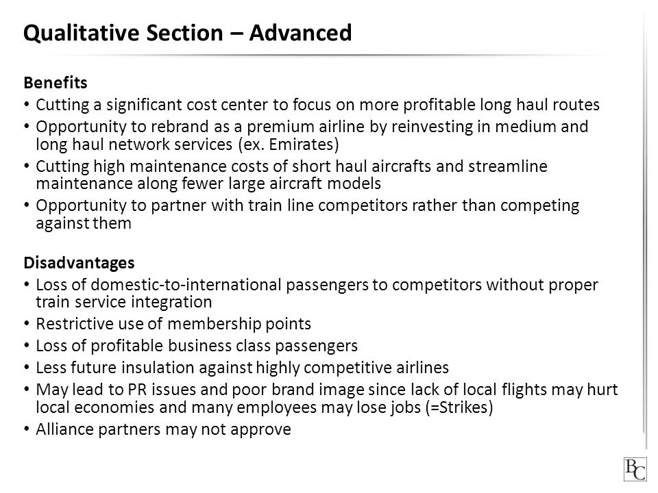 Qualitative Section – Advanced Benefits Cutting a significant cost center to focus on more profitable long haul routes Opportunity to rebrand as a pre