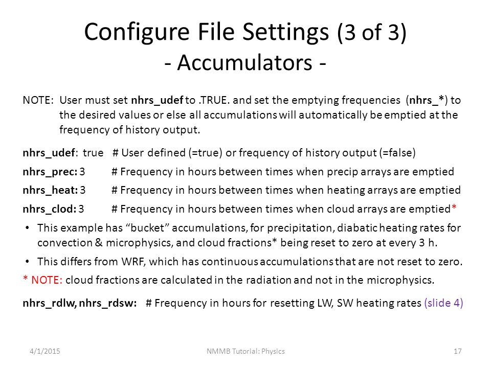 Configure File Settings (3 of 3) - Accumulators - NOTE: User must set nhrs_udef to.TRUE. and set the emptying frequencies (nhrs_*) to the desired valu
