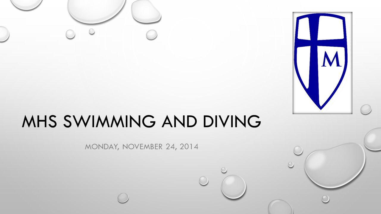 MHS SWIMMING AND DIVING MONDAY, NOVEMBER 24, 2014