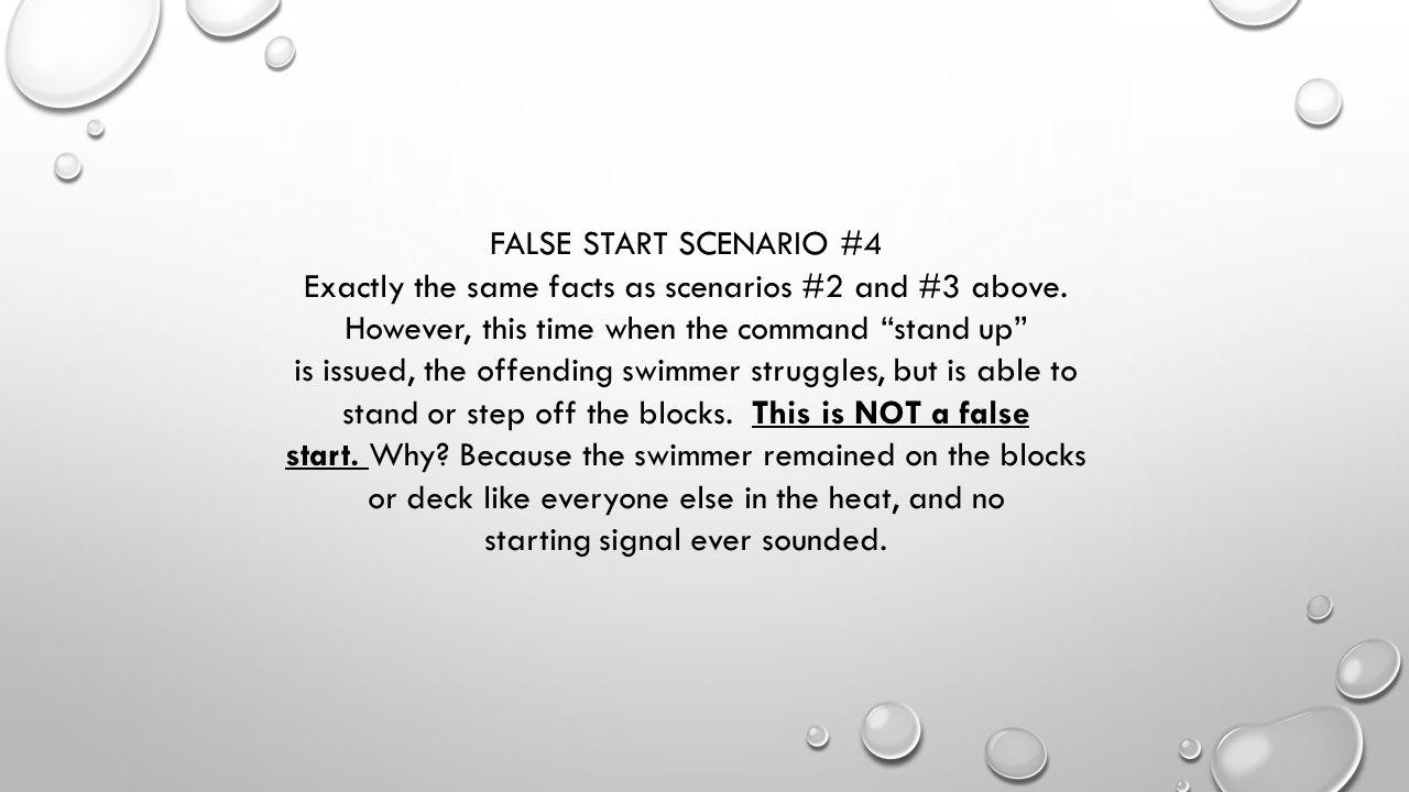 FALSE START SCENARIO #4 Exactly the same facts as scenarios #2 and #3 above.