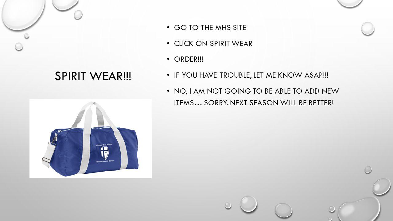 SPIRIT WEAR!!.GO TO THE MHS SITE CLICK ON SPIRIT WEAR ORDER!!.