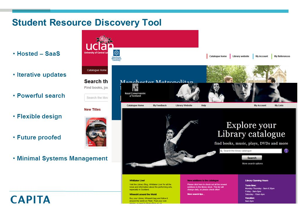 Student Resource Discovery Tool Hosted – SaaS Iterative updates Powerful search Flexible design Future proofed Minimal Systems Management