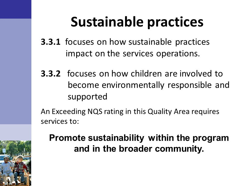 Sustainable practices 3.3.1 focuses on how sustainable practices impact on the services operations.