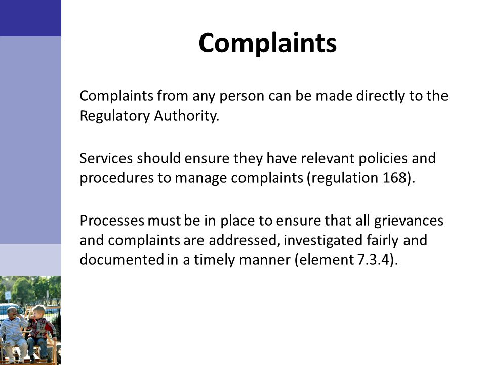 Complaints Complaints from any person can be made directly to the Regulatory Authority.