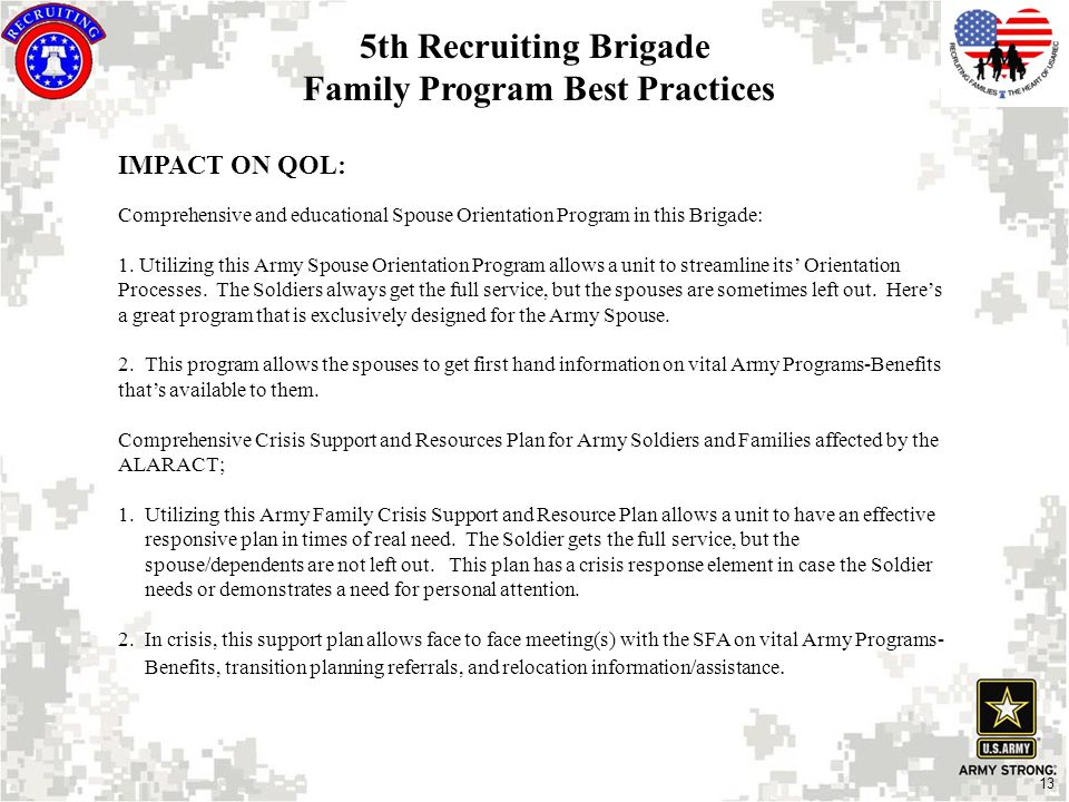 13 IMPACT ON QOL: Comprehensive and educational Spouse Orientation Program in this Brigade: 1.