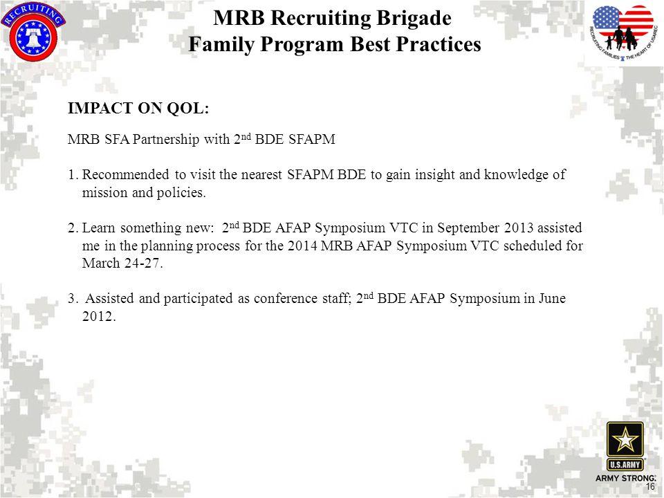 16 IMPACT ON QOL: MRB SFA Partnership with 2 nd BDE SFAPM 1.