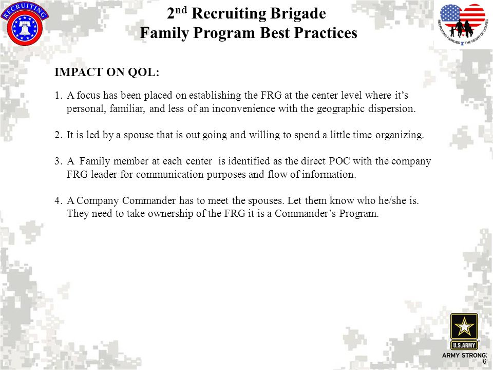 6 IMPACT ON QOL: 1.A focus has been placed on establishing the FRG at the center level where it's personal, familiar, and less of an inconvenience with the geographic dispersion.