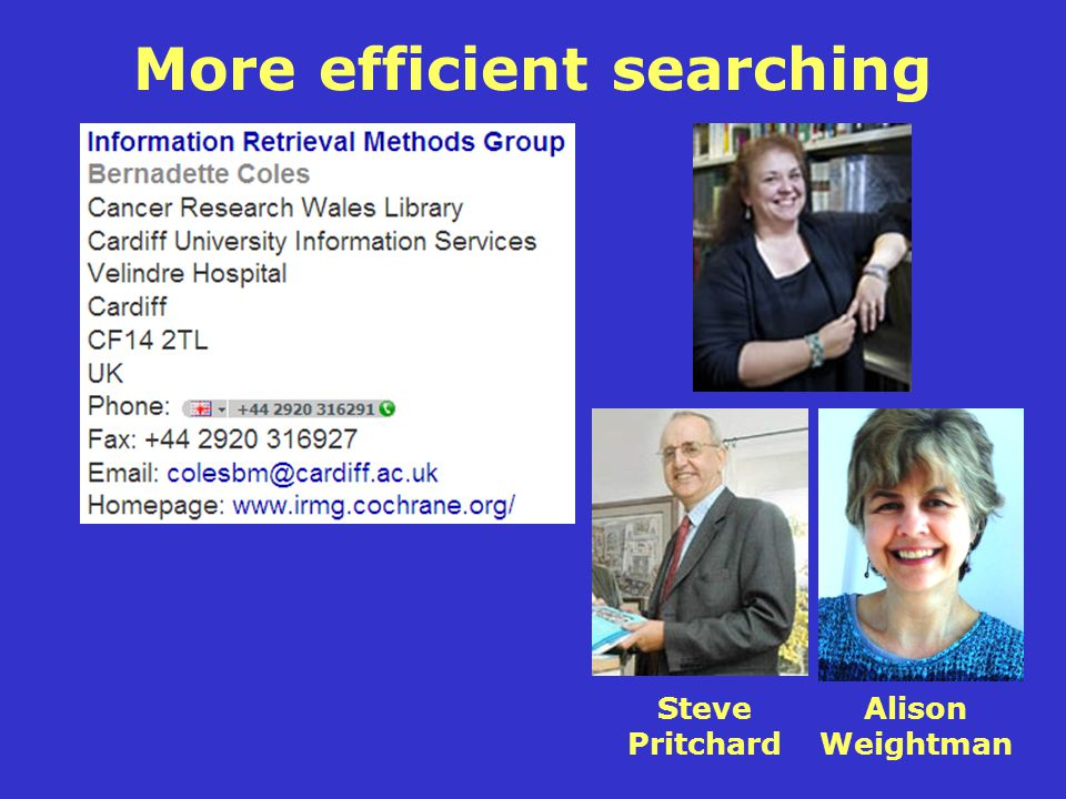 More efficient searching Steve Pritchard Alison Weightman