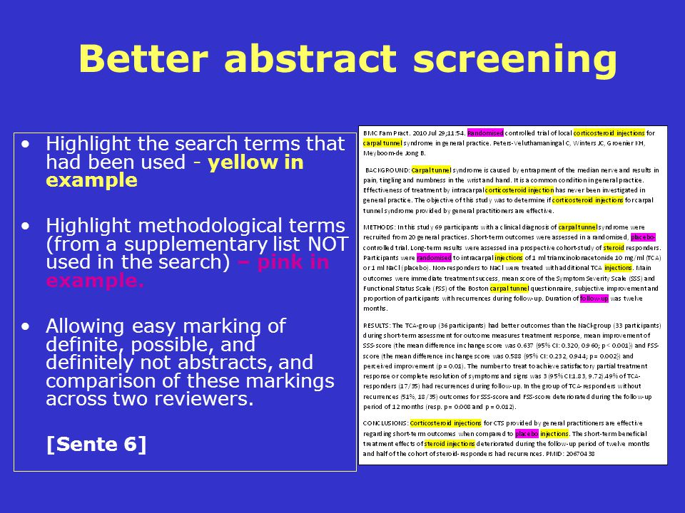 Better abstract screening Highlight the search terms that had been used - yellow in example Highlight methodological terms (from a supplementary list NOT used in the search) – pink in example.