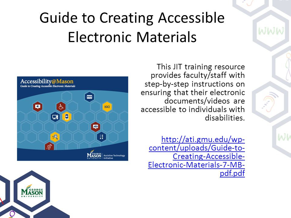 Guide to Creating Accessible Electronic Materials This JIT training resource provides faculty/staff with step-by-step instructions on ensuring that th
