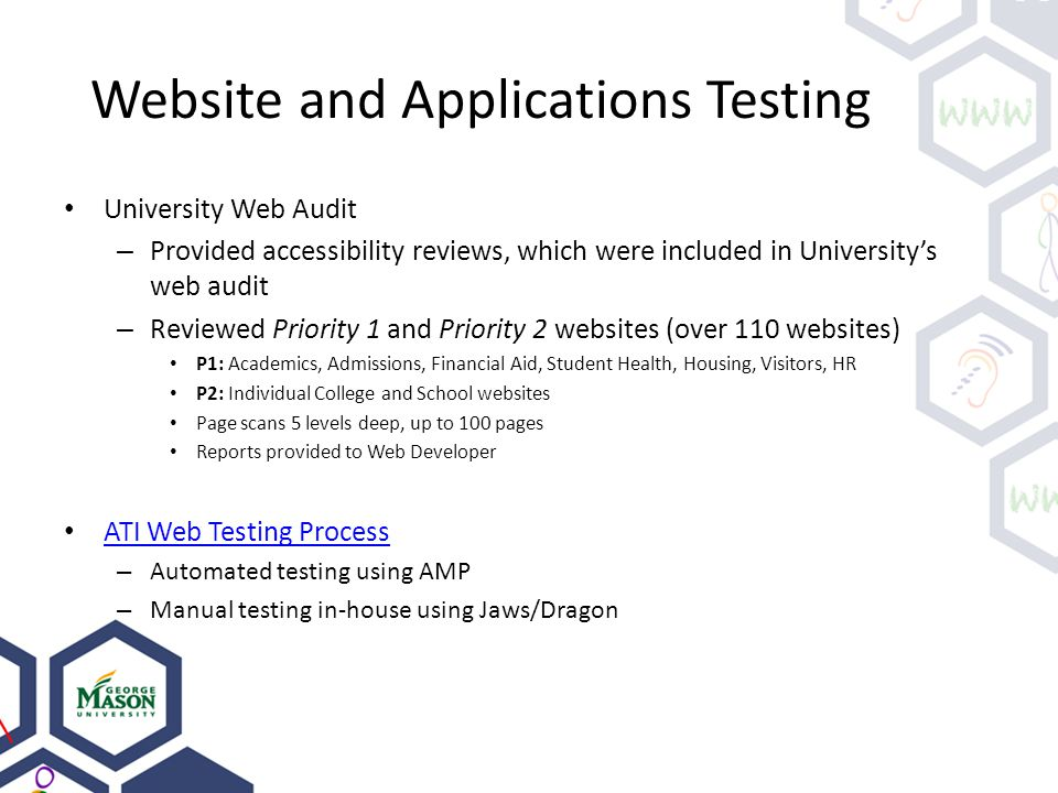 Website and Applications Testing University Web Audit – Provided accessibility reviews, which were included in University's web audit – Reviewed Prior
